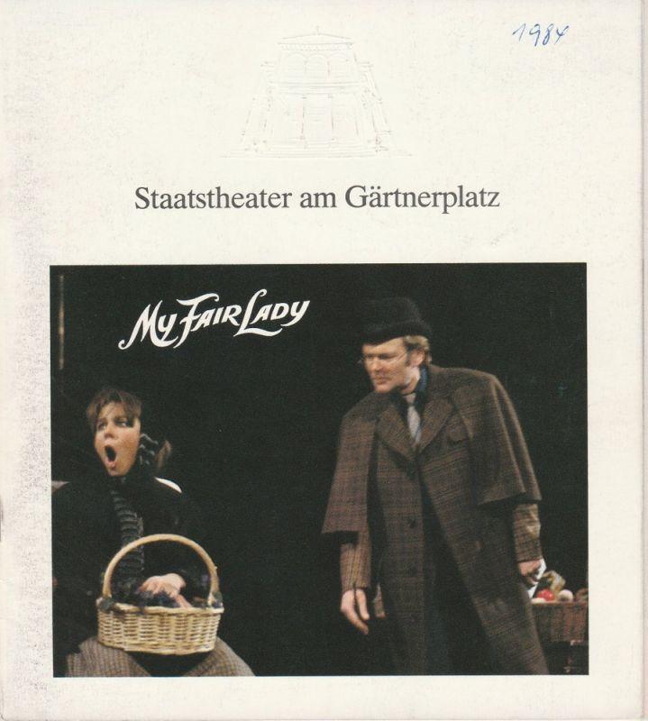 Staatstheater am Gärtnerplatz, Hellmuth Matiasek, Matthias Schmiegelt, Christine Wörle Programmheft My Fair Lady. Premiere 2. März 1984 Spielzeit 1983 / 84 Heft 4