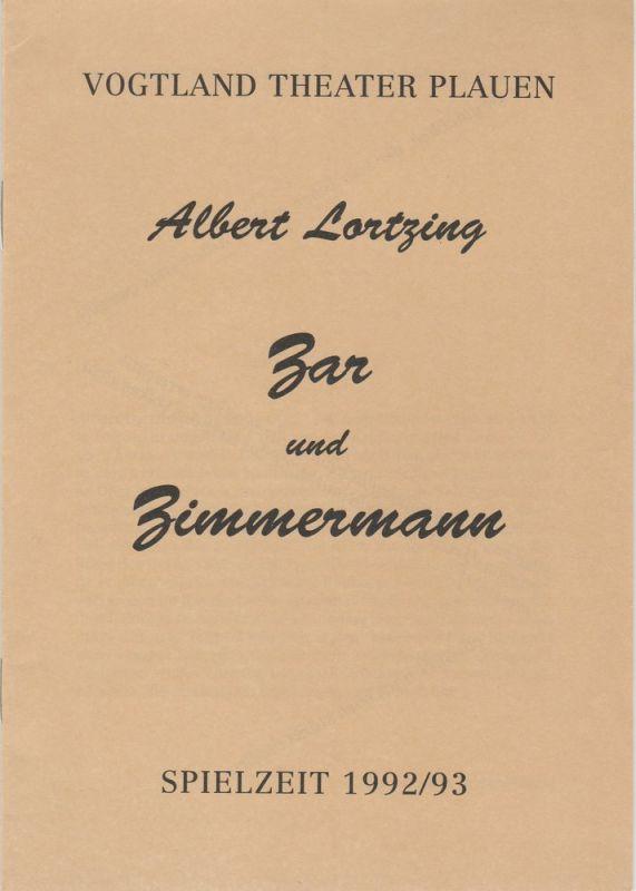 Vogtland Theater Plauen, Dieter Roth, Eva Kühnel Programmheft Zar und Zimmermann. Komische Oper von Albert Lortzing. Premiere 17. Oktober 1992 Spielzeit 1992 / 93