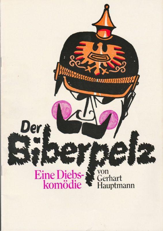 Neues Theater München, Theatergemeinde München, Deutsches Theater München, Christian Dorn, Monika von Zallinger ( Figurinen ) Programmheft Der Biberpelz. Eine Diebskomödie von Gerhart Hauptmann. Schauspielwochen 1974