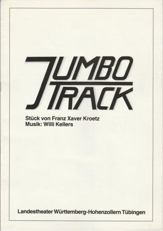 Landestheater Württemberg-Hohenzollern Tübingen, Klaus Pierwoß, Manfred Weber Programmheft Uraufführung Jumbo Track. Stück von Franz Xaver Kroetz. Premiere 24. April 1983 Esslingen Baden-Württembergische Theatertage Spielzeit 1982 / 83