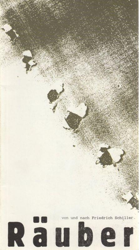 Bayerisches Staatsschauspiel, Günther Beelitz, Oliver Reese, Sünne Roland, Wilfried Hösl ( Fotos ) Programmheft RÄUBER von und nach Schiller. Premiere 6. April 1989 Prinzregententheater Spielzeit 1988 / 89 Heft Nr. 41