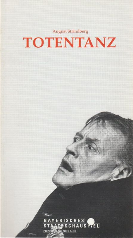 Bayerisches Staatsschauspiel, Günther Beelitz, Prinzregententheater, Gerd Jäger, Beata Prochowska, Wilfried Hösl ( Fotos ) Programmheft TOTENTANZ von August Strindberg Premiere 30. November 1989 Prinzregententheater Spielzeit 1989 / 90 Heft 51