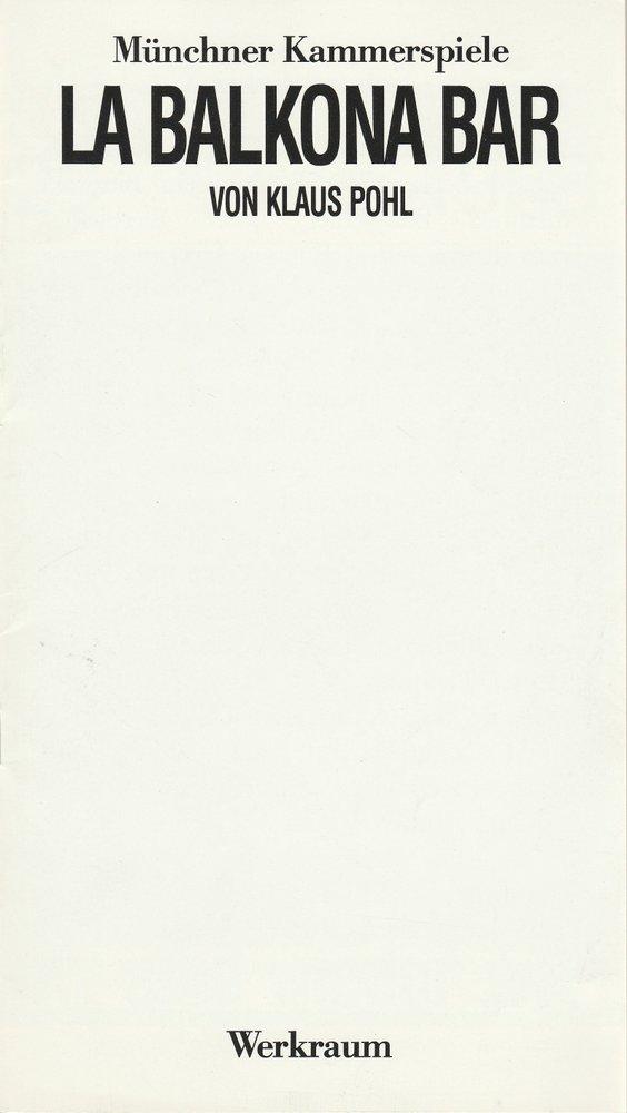 Münchner Kammerspiele, Dieter Dorn, Hans-Joachim Ruckhäberle, Martina Haupt, Wolfgang Zimmermann Programmheft Klaus Pohl: La Balkona Bar. Premiere 20. Dezember 1985 Werkraum Heft 2 Spielzeit 1985 / 86