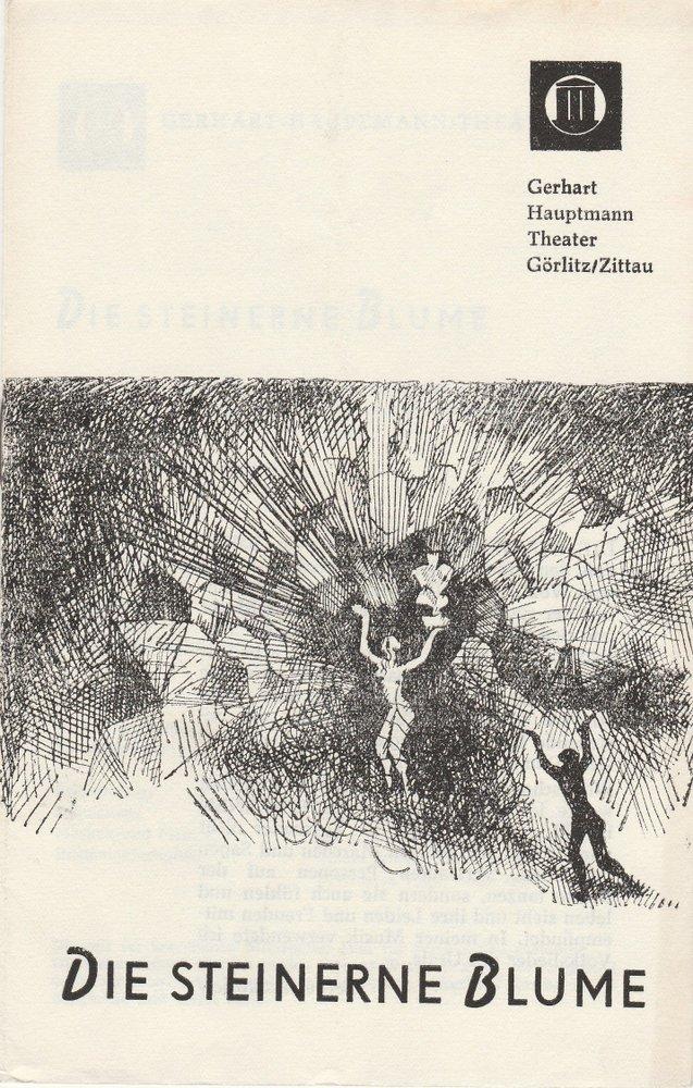 Gerhart Hauptmann Theater Görlitz / Zittau, Werner Eisenblätter, K.-P. Gerhardt, Klaus Weber ( Zeichnungen ) Programmheft Sergej Prokofjew: Die steinerne Blume. Ballett. Spielzeit 1971 / 72