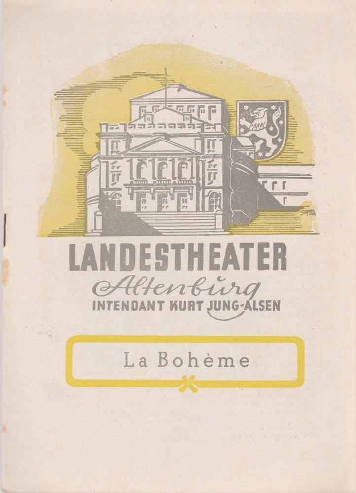 Landestheater Altenburg, Kurt Jung-Alsen, Rudi Kurz Programmheft La Boheme. Oper von Giacomo Puccini Spielzeit 1950 / 51 Heft 14