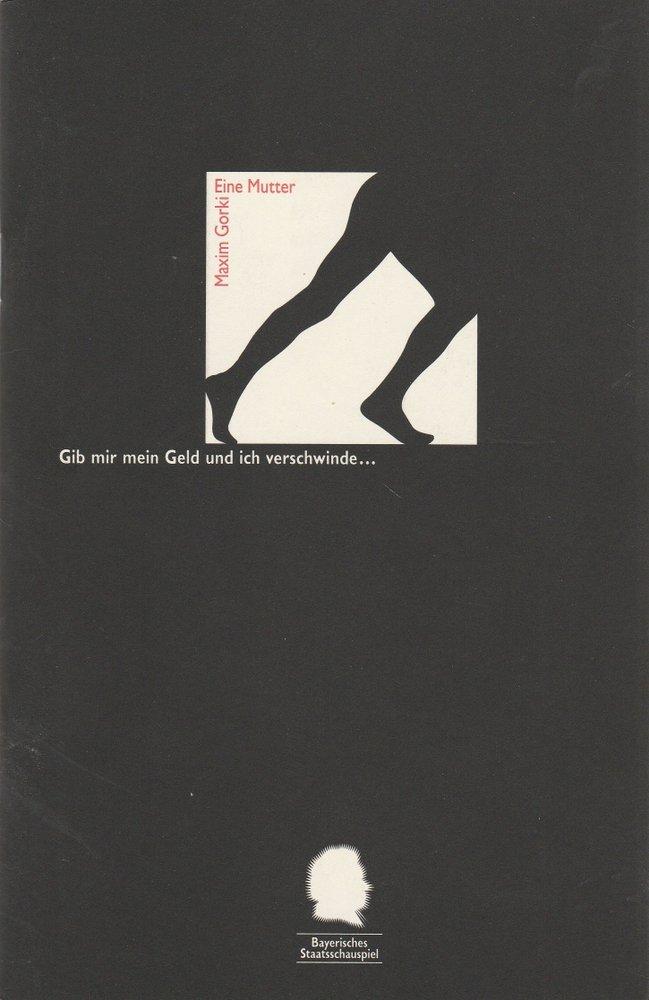 Bayerisches Staatsschauspiel, Eberhard Witt, Henrik Bien, Anne Wack, Erika Fernschild ( Fotos ) Programmheft Eine Mutter von Maxim Gorki. Premiere 8. April 1995 im Residenztheater Heft Nr. 26 Spielzeit 1994 / 95