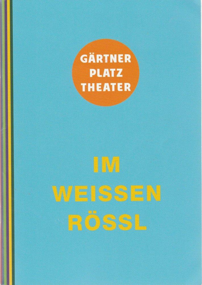 Staatstheater am Gärtnerplatz, Josef E. Köpplinger, Michael Otto Programmheft Ralph Benatzky: IM WEISSEN RÖSSL. Singspiel. Premiere 11. Oktober 2012 im Deutschen Theater Spielzeit 2012 / 2013