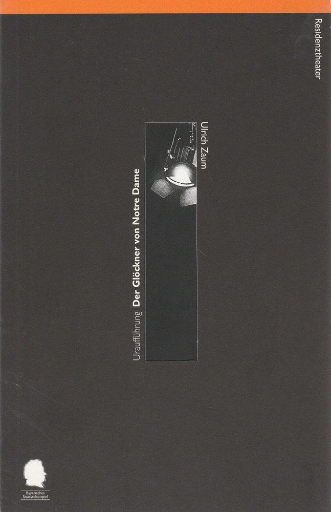 Bayerisches Staatsschauspiel, Erich Witt, Bettina Schültke, Dorothea Seide Programmheft Uraufführung Der Glöckner von Notre Dame von Ulrich Zaum. Premiere 8. Juni 1996 Residenztheater Spielzeit 1995 / 96 Heft. Nr. 39