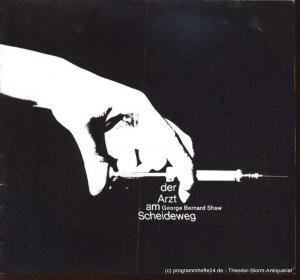Shaw George Bernarnd Der Arzt am Scheideweg. Programmheft Deutsches Schauspielhaus in Hamburg O.F. Schuh Spielzeit 1967/68 Heft 3