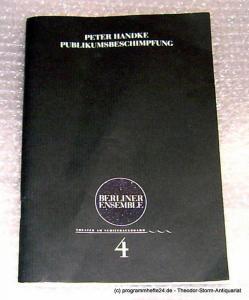 Berliner Ensemble. Theater am Schiffbauerdamm Programmheft Peter Handke: Publikumsbeschimpfung. Premiere 21. Januar 2000. Programmheft Nr. 4
