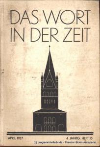 Abele Theodor Das Wort in der Zeit. 4. Jahrg. Heft 10 April 1937