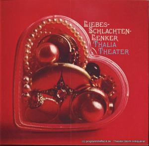 Thalia Theater, Boy Gobert Programmheft Liebes-Schlachten-Lenker von George Farquhar. Premiere der Erstaufführung in der Übersetzung vin Silke Resinelli und Boy Gobert am 12. Februar 1972