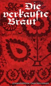 Städtische Theater Karl-Marx-Stadt, Gerhard Meyer, Leimert Volkmar Programmheft Die verkaufte Braut. Spielzeit 1974 / 75 Premiere am 15. Februar 1973