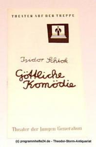 Theater der jungen Generation, Theater auf der Treppe, Rolf Büttner, Husfeld Dieter Programmheft Göttliche Komödie in zwei Akten von Isidor Schtok. Premiere 19. Januar 1968. Spielzeit 1967 / 68