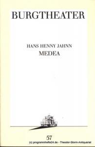 Burgtheater Wien Programmheft Österreichische Erstaufführung. MEDEA von Hans Henny Jahnn. Programmbuch Nr. 57. 10. März 1990. Spielzeit 1989 / 90