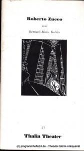 Thalia Theater Hamburg, Jürgen Flimm, Rolf Paulin, Ludwig von Otting, Landes Brigitte Programmheft Roberto Bernard-Marie Koltes. Premiere am 27. Oktober 1990. Spielzeit 1990/91 Heft 47
