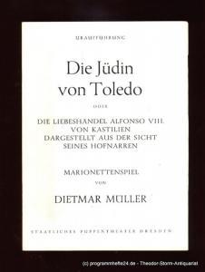 Staatliches Puppentheater Dresden, Mehnert Monika Programmheft Die Jüdin von Toledo. Marionettenspiel von Dietmar Müller. Uraufführung 24.10.1985