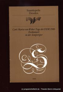 Staatskapelle Dresden, Staatsoper Dresden, Steindorf Eberhard Programmheft Festkonzert aus Anlaß des 200. Geburtstages von Carl Maria von Weber. Montag 17. November 1986. Carl Maria von Weber Tage der DDR 1986