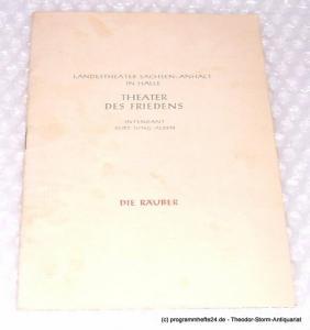 Theater des Friedens, Kurt Jung-Alsen, Landestheater Sachsen-Anhalt in Halle, Senff Hans-Jürgen Programmheft Die Räuber. Schauspiel von Friedrich Schiller. Programmheft Nr. 17 der Spielzeit 1952 / 53