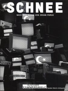 Münchner Kammerspiele, Frank Baumbauer, Jelden Malte Programmheft SCHNEE. Nach dem Roman von Orhan Pamuk. Premiere 01. März 2008. Spielzeit 2007 / 08