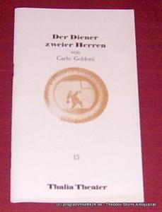 Thalia Theater Hamburg, Jürgen Flimm, Rolf Paulin, Ludwig von Otting, Wiens Wolfgang Programmheft 15. Der Diener zweier Herren ( Il Servitore di due Padroni, 1745 ) von Carlo Goldoni. Premiere 5. Dezember 1986. Spielzeit 1986 / 87