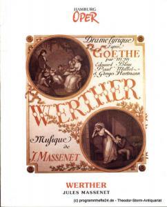 Hamburgische Staatsoper, Cordes Annedore, Poprawka Stefan Programmheft zur Neuinszenierung WERTHER von Jules Massenet am 27. Januar 1991