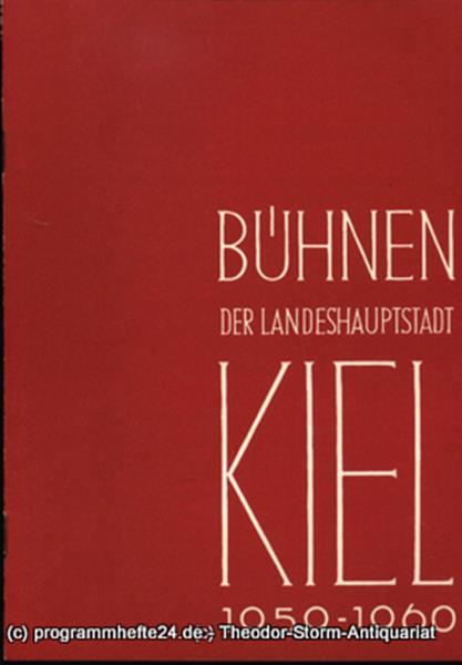 Bühnen der Landeshauptstadt Kiel, Intendant Dr. Rudolf Meyer, Hans Niederauer, Philipp Blessing Bühnen der Landeshauptstadt Kiel 1959 / 60 Heft 4 0