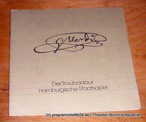 Hamburgische Staatsoper, Christoph von Dohnanyi, Peter Dannenberg Programmheft Der Troubadour ( Il Trovatore ) Oper von Giuseppe Verdi. Sonnabend 25. April 1981