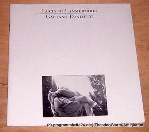 Hamburgische Staatsoper, Armin Werres, Annedore Cordes Programmheft zur Premiere Lucia di Lammermoor am 19. August 1987