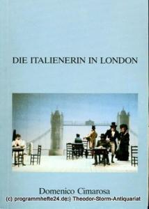 Staatstheater Darmstadt, Peter Brenner, Albrecht Faasch Programmheft Die Italienerin in London. Oper von Giuseppe Petrosellini. Premiere 21. Mai 1989. Programmbuch Nr. 95