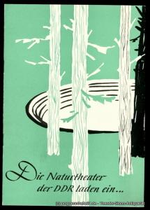 Ministerium für Kultur der DDR, Hauptabteilung darstellende Kunst, Landesbühnen Sachsen, Wolfgang Grösel Programmheft Die Naturtheater der DDR laden ein ...
