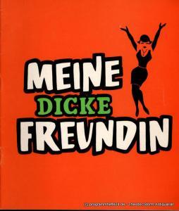 Komödie am Kurfürstendamm, Brigitte Wölffer-Wenkel Programmheft Meine dicke Freundin ( My Fat Friend ). Lustspiel von Charles Laurence. Spielzeit 1973 / 74
