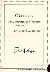 Oberschule Meerane Programmheft 75-Jahr-Feier der Oberschule Meerane Goetheschule am 21. und 22. Juli 1950. Festfolge
