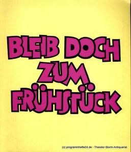 Komödie, Brigitte Wölffer-Wenkel Programmheft Bleib doch zum Frühstück ( Why not stay for breakfast ). Lustspiel von Gene Stone und Ray Cooney. Spielzeit 1972 / 73