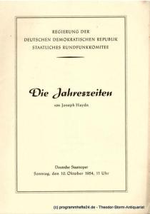 Regierung der Deutschen Demokratischen Republik. Staatliches Rundfunkkomitee Programmheft Die Jahreszeiten von Joseph Haydn. Deutsche Staatsoper Sonntag, den 10. Oktober 1954, 11 Uhr