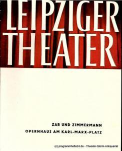 Leipziger Theater, Städtische Theater Leipzig, Karl Kayser, Hans Michael Richter, Kurt R. Pietschmann, Isolde Hönig Programmheft Zar und Zimmermann. Opernhaus am Karl-Marx-Platz. Spielzeit 1965 / 66 Heft 34