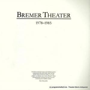 Bremer Theater, Arno Wüstenhofer, Klaus Lefebvre, Johannes Schütz Bremer Theater 1978 - 1985