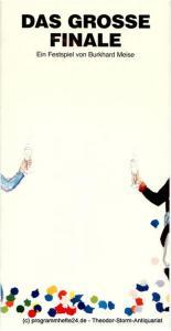 TRIBÜNE Berlin, Klaus Sonnenschein, Ingrid Keller, Rainer Behrend, Irene Niepel Programmheft Uraufführung DAS GROßE FINALE. Ein Festspiel von Burkhard Meise