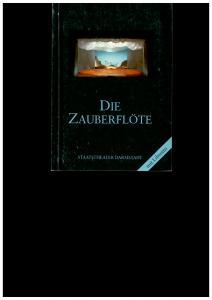 Staatstheater Darmstadt, Peter Brenner, Ludwig Baum Programmheft Die Zauberflöte. Premiere 5. Juni 1987. Programmbuch Nr. 58. Mit Libretto