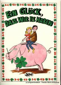 Distel - Das Berliner Kabarett, Heinz Lyschik, Horst Gebhardt, Horst Schrade, Klaus Buchholz Programmheft Ein Glück, daß wir es haben. Premiere 4./5. April 1981