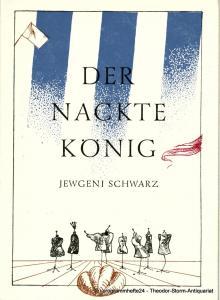 Theater der Jungen Generation, Gunild Lattmann, Liane Günther, Dieter Ruhland Programmheft Der nackte König von Jewgeni Schwarz. Premiere 29. Oktober 1983. Spielzeit 1983 / 84 Heft Nr. 1