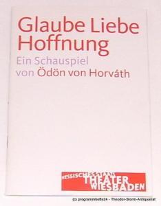 Hessisches Staatstheater Wiesbaden, Manfred Beilharz, Dagmar Borrmann Programmheft zu Glaube Liebe Hoffnung von Ödön von Horvath. Premiere 25. September 2009 Spielzeit 2009 / 2010