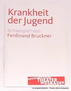 Hessisches Staatstheater Wiesbaden, Manfred Beilharz, Dagmar Borrmann Programmheft Krankheit der Jugend. Schauspiel von Ferdinand Bruckner. Premiere am 23. April 2011. Spielzeit 2010 / 2011