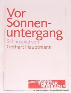 Hessisches Staatstheater Wiesbaden, Manfred Beilharz, Julia Pfahl, Carmen bach Programmheft Vor Sonnenuntergang. Schauspiel von Gerhart Hauptmann. Premiere 29. März 2008. Spielzeit 2007 / 2008