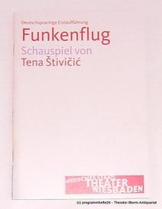 Hessisches Staatstheater Wiesbaden, Manfred Beilharz, Iris Neuberger, Carola Hannusch Programmheft FUNKENFLUG. Schauspiel von Tena Stivicic. Premiere 07. März 2009