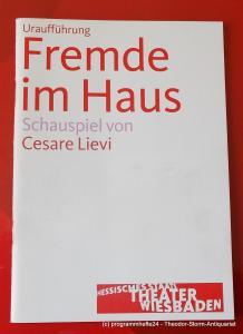 Hessisches Staatstheater Wiesbaden, Manfred Beilharz, Dagmar Borrmann Programmheft Uraufführung Fremde im Haus. Schauspiel von Cesare Lievi. Premiere 22. September 2007. Spielzeit 2007 / 2008