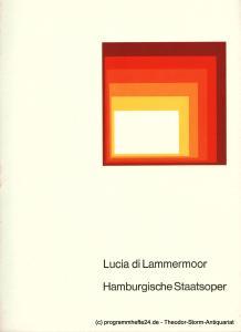 Hamburgische Staatsoper, August Everding Programmheft Lucia di Lammermoor. Oper nach Walter Scott von Salvatore Cammarano. Sonnabend 10. Mai 1975