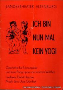 Landestheater Altenburg, Peter Posdzech, Edine Zippel Programmheft Ich bin nun mal kein Yogi. Spielzeit 1979 / 80