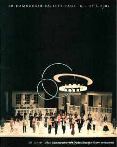 Hamburgische Staatsoper, Telse Hahmann Programmbuch der 30. Hamburger Ballett - Tage vom 6. bis 27. Juni 2004. 30. Jahre John Neumeier in Hamburg ( Programmheft )