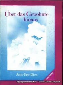 Ries Jens-Uwe Über das Gewohnte hinaus